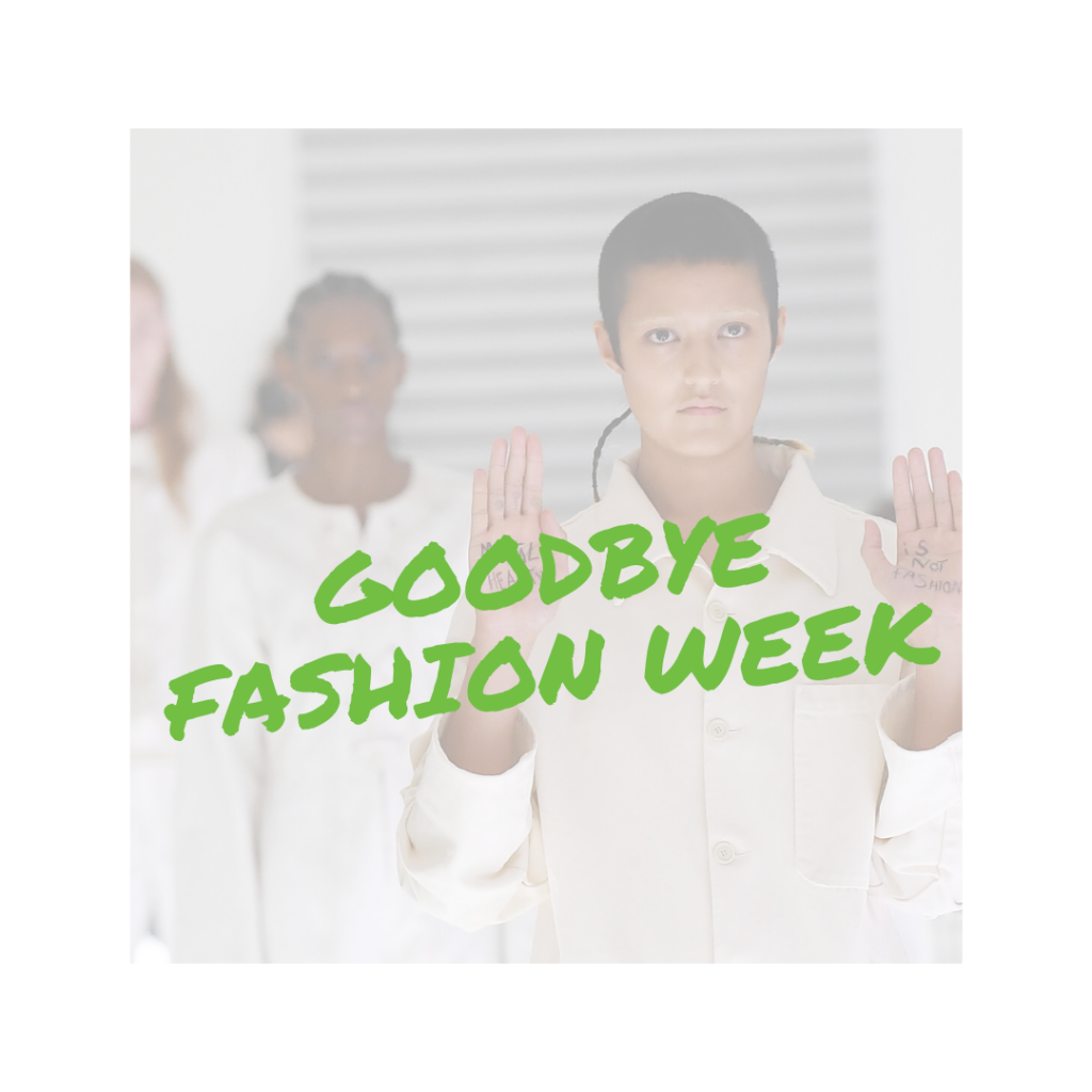 Googbye Fashion week